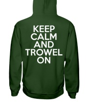 Keep Calm And Trowel On Hooded Sweatshirt back