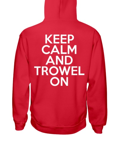 Keep Calm And Trowel On