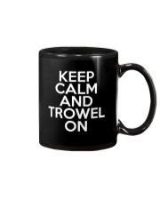 Keep Calm And Trowel On Mug thumbnail