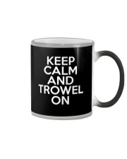 Keep Calm And Trowel On Color Changing Mug thumbnail