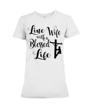 Line Wife With A Blessed Life Premium Fit Ladies Tee thumbnail