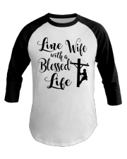 Line Wife With A Blessed Life Baseball Tee front