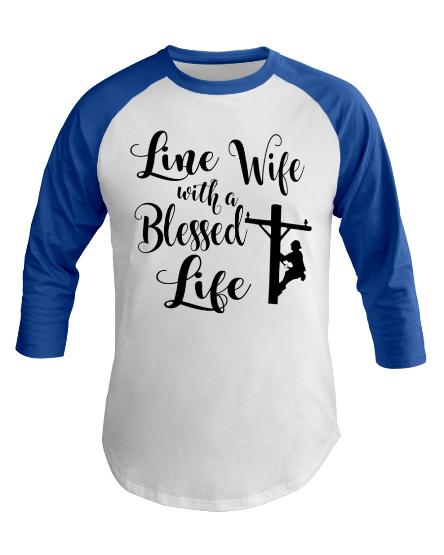 Line Wife With A Blessed Life Baseball Tee