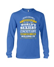 I Never Dreamed I Grow Up To The World's Sexiest Long Sleeve Tee front