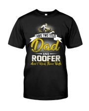 I have two titles Dad and Roofer Classic T-Shirt thumbnail