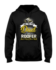 I have two titles Dad and Roofer Hooded Sweatshirt front