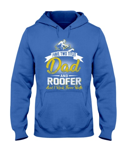 I have two titles Dad and Roofer