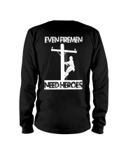 Even Firemen Need Heroes Long Sleeve Tee thumbnail