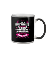 I am A Court Reporter Of Course Color Changing Mug thumbnail