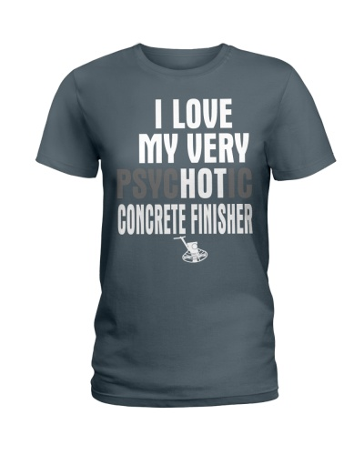 I Love My Very Psychotic Concrete Finisher