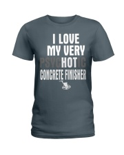 I Love My Very Psychotic Concrete Finisher Ladies T-Shirt front