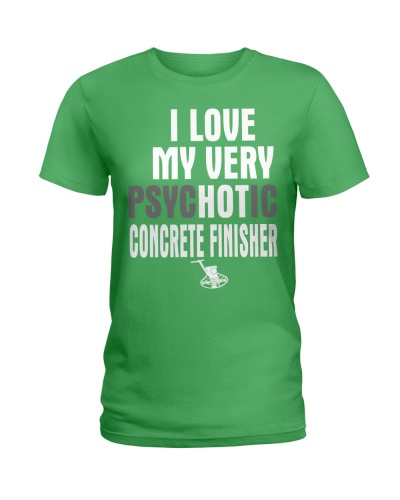 I Love My Very Psychotic Concrete Finisher