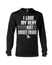 I Love My Very Psychotic Concrete Finisher Long Sleeve Tee thumbnail