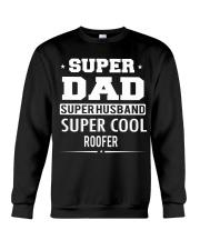 Super Dad Super Husband Super Cool Roofer Crewneck Sweatshirt thumbnail