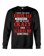 I Have The Best Roofer dad In The World Crewneck Sweatshirt thumbnail