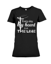 Every day my heart is on the line Premium Fit Ladies Tee thumbnail