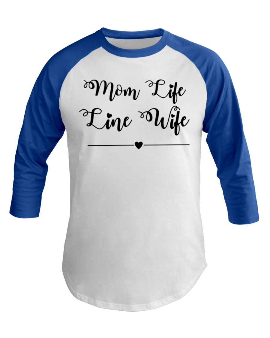 Mom Life Line Wife Baseball Tee