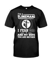 I'm a Lineman i fear god Classic T-Shirt thumbnail