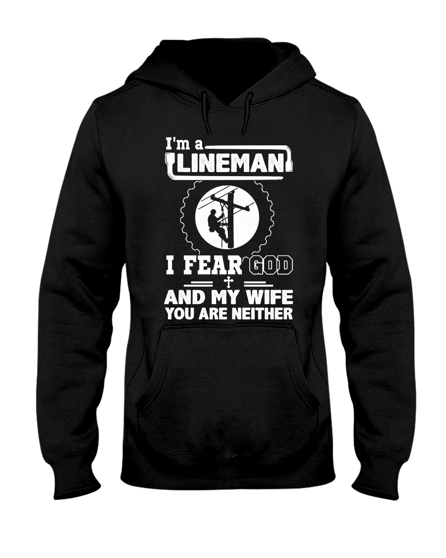 I'm a Lineman i fear god Hooded Sweatshirt