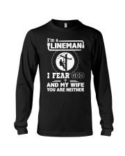 I'm a Lineman i fear god Long Sleeve Tee thumbnail