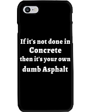 If It's Not Done In Concrete Phone Case thumbnail