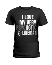 I Love My Very Psychotic Lineman Ladies T-Shirt front