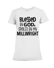 Blessed By God Spoiled by My Millwright Premium Fit Ladies Tee tile