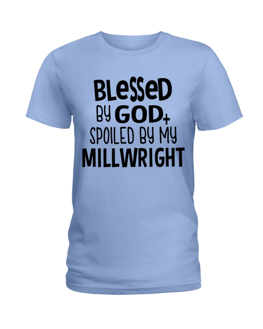 Blessed By God Spoiled by My Millwright Ladies T-Shirt