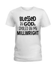 Blessed By God Spoiled by My Millwright Ladies T-Shirt tile