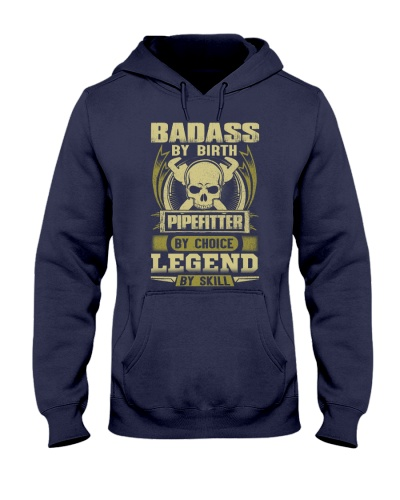 Badass By Birth Pipefitter By Choice Legend