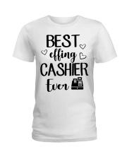 Best Effing Cashier Ever Ladies T-Shirt front