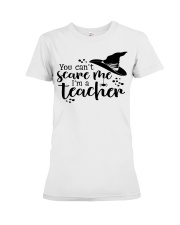 You can't scare me i'm a teacher Premium Fit Ladies Tee thumbnail