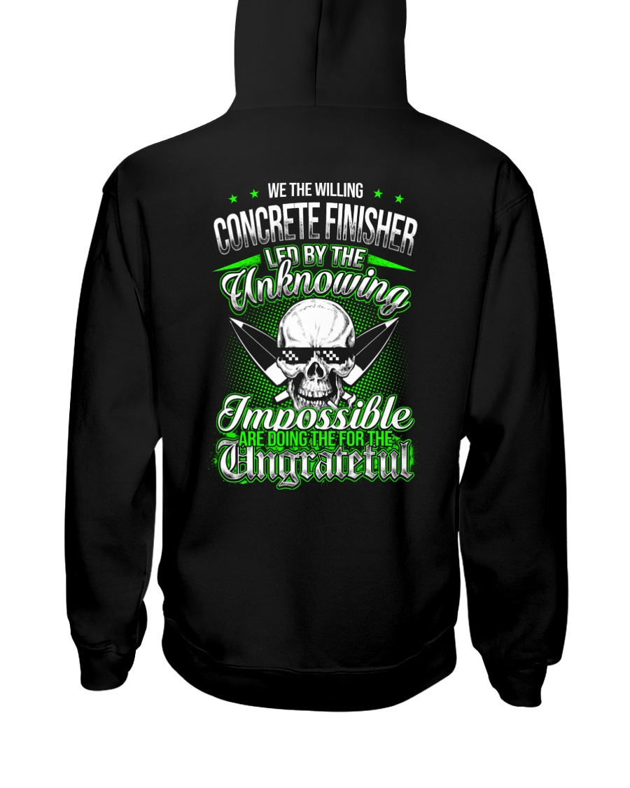 We the willing Concrete Finisher led  Hooded Sweatshirt