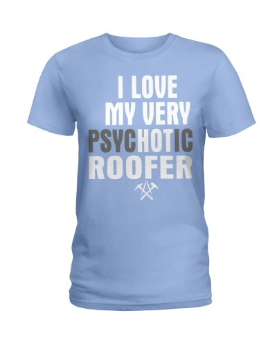 I Love My Very Psychotic Roofer