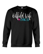 Oilfield Wife loving life Crewneck Sweatshirt thumbnail