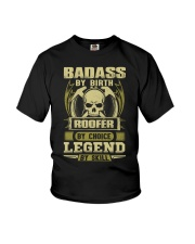Badass By Birth Roofer By Choice Legend  Youth T-Shirt thumbnail