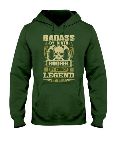 Badass By Birth Roofer By Choice Legend
