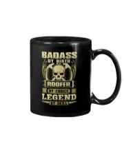 Badass By Birth Roofer By Choice Legend  Mug thumbnail