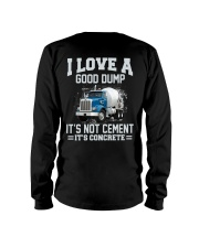 I Love A Good Dump It's Not Cement It's Concrete Long Sleeve Tee thumbnail
