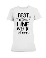 Best Effing Line Wife Ever Premium Fit Ladies Tee front