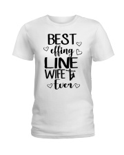 Best Effing Line Wife Ever Ladies T-Shirt thumbnail