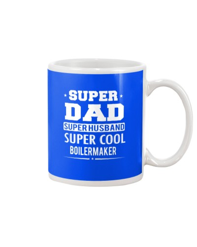 Super Dad Super Husband Super Cool Boilermaker