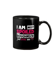 I am not spoiled my Roughneck just loves me Mug thumbnail