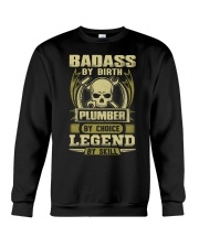 Badass By Birth Plumber By Choice Legend  Crewneck Sweatshirt thumbnail