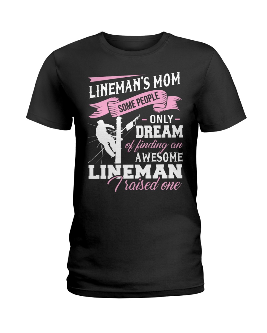 Lineman's Mom Some People On Dream Ladies T-Shirt