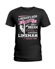 Lineman's Mom Some People On Dream Ladies T-Shirt front