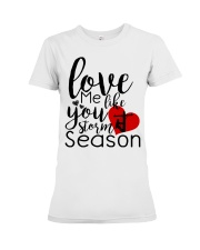 Love me like you storm season Premium Fit Ladies Tee thumbnail