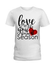 Love me like you storm season Ladies T-Shirt front