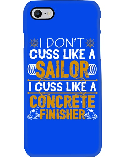 I Don't Cus Like A Sailor I Cuss Like A Concrete