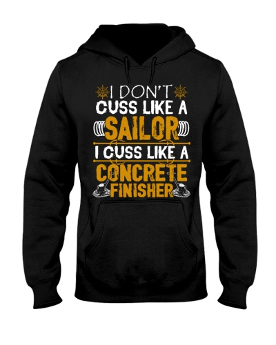 I Don't Cus Like A Sailor I Cuss Like A Concrete
